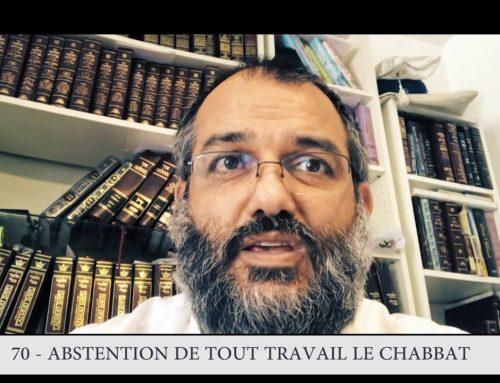 613 – 70eme MITSVA DE LA TORAH – Abstention de tout travail le Chabbat