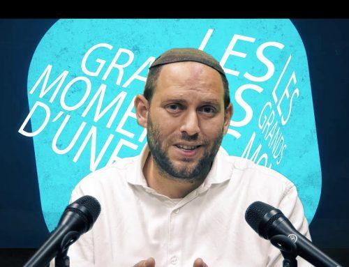 LES GRANDS MOMENTS 2 – UNE BONNE SANTE (Refoua Shelema) – Rav Eytan Fiszon