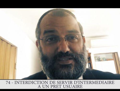 613 – 74eme MITSVA DE LA TORAH – Interdiction de servir d'intermédiaire à un prêt usuraire