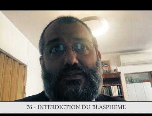 613 – 76eme MITSVA DE LA TORAH – Interdiction du blasphème