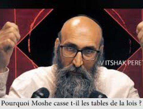 CARRE ET ROND 6 – Pourquoi Moshe casse t-il les tables de la lois ? – Rav Itshak Peretz