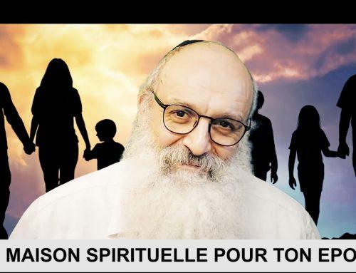 CONSTRUISONS LE NOUS 8 – Une maison spirituelle pour ton épouse – Rav Shimon Ariche