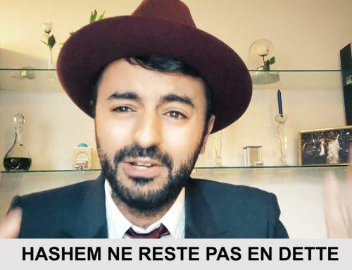 QUAND TU SAIS QUE TOUT VA MAL 5 – Hashem ne reste pas en dette – Ouriel Kadoch